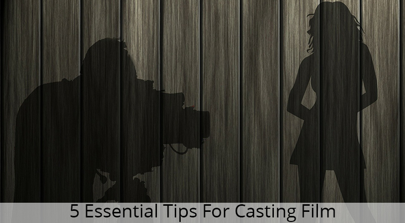 5-Essential-Tips-for-Casting-Film