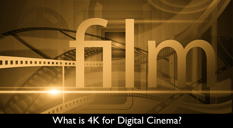 What-is-4K-for-Digital-Cinema